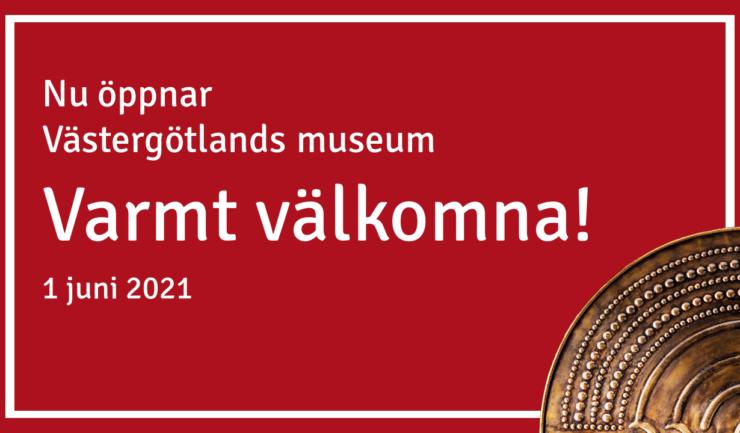 Västergötlands museum öppnar 1 juni